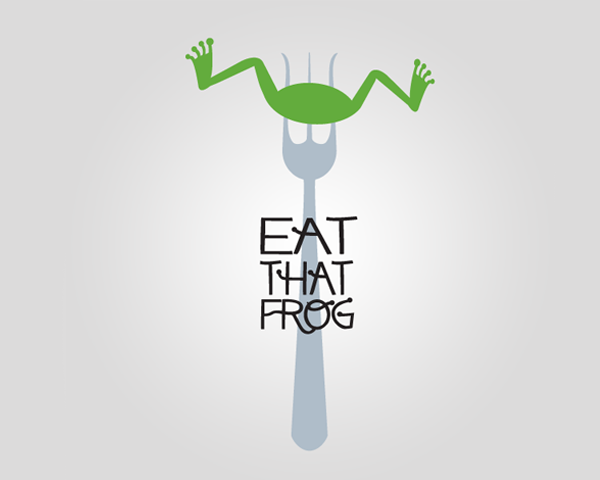 Eat a live frog every morning